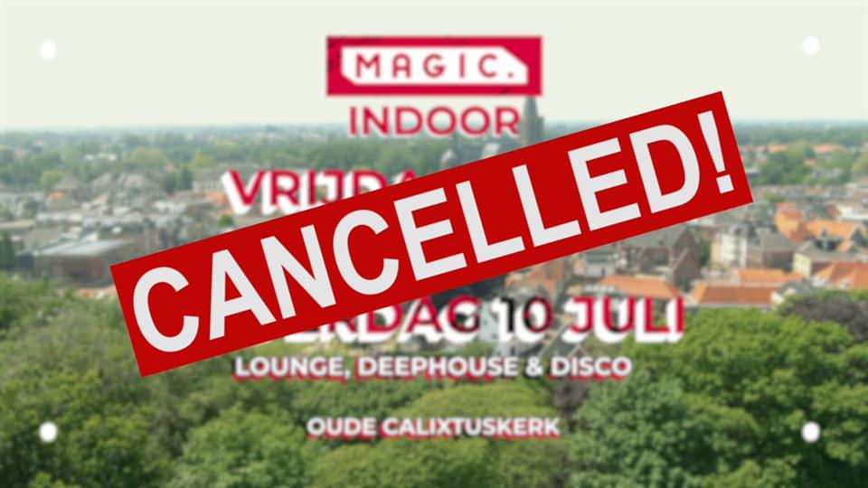 Magic Indoor 9 & 10 juli gecanceld